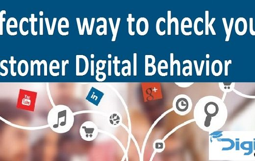 What are the effective way to check your customer Digital Behavior