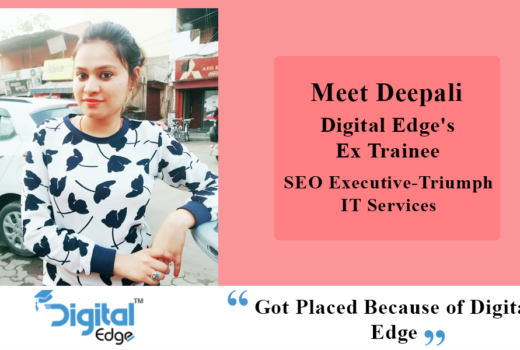 """I placed at top-notch Company from Digital Edge.""- Deepali Jain"